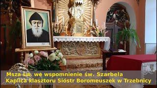 NA ŻYWO Msza święta z Kaplicy Sióstr Boromeuszek w Trzebnicy we wspomnienie liturgiczne św. Szarbela