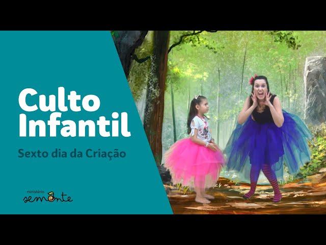 Culto Infantil - 06/09/2020 - Sexto Dia da Criação pt.1