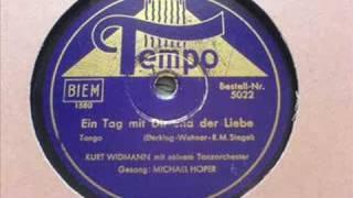 Ein Tag mit dir und der Liebe - Kurt Widman & Rudi Schuricke