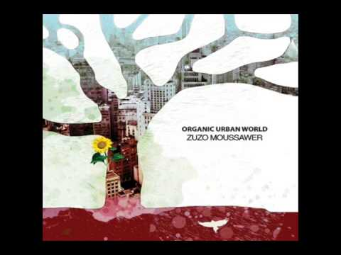 Zuzo Moussawer - Organic Urban World (2011)