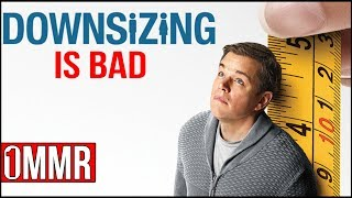 DOWNSIZING IS BAD - One Minute Movie Review
