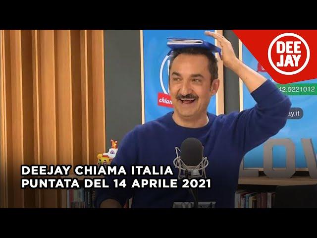 Deejay Chiama Italia - Puntata del 14 aprile 2021