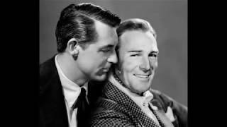 Cary Grant & Randolph Scott, intimacy and friendship model
