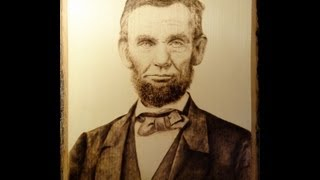 Abraham Lincoln - Woodburning (64x Speed)