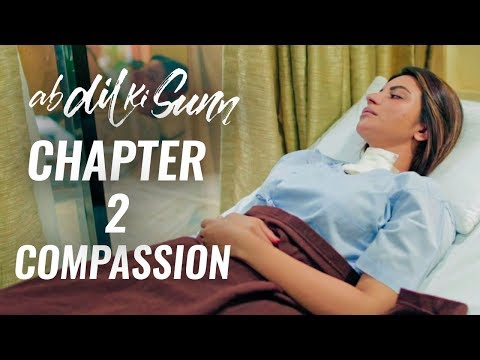 Ab Dil Ki Sunn | Chapter 2 - Compassion | Shama Sikander | Sam Khan