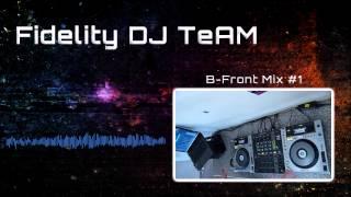 FiDeL!Ty DJ TEAM - Hardstyle 15min Mix #3 - B-Front