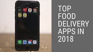 Top Food Delivery Apps in 2018 | Top Food Delivery Apps in India