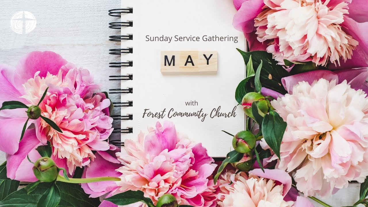 Forest Community Church LIVE Service Gathering 2nd May 2021