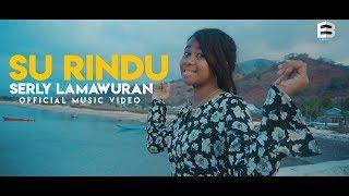 Cover images Serly Lamawuran - Su Rindu (Official Music Video)