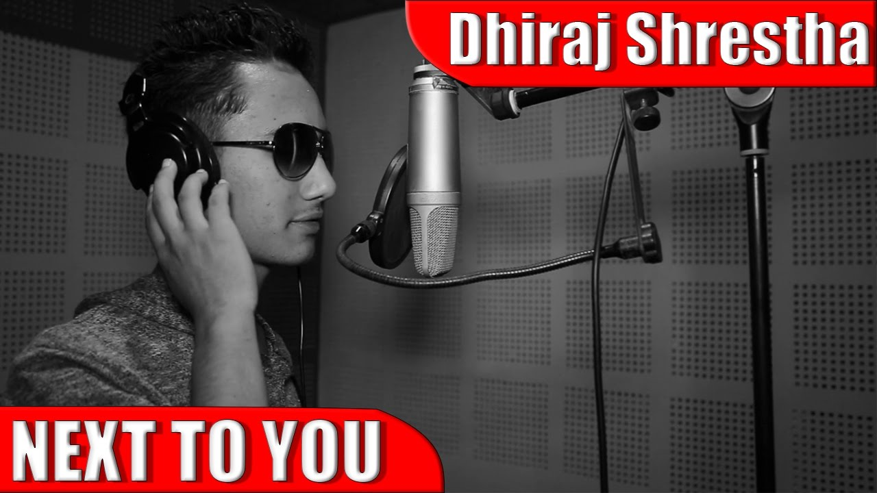 new-song-next-to-you-english-song-by-dhiraj-shrestha
