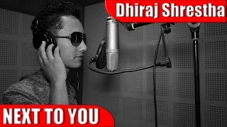New Song || NEXT TO YOU || English Song || By Dhiraj Shrestha