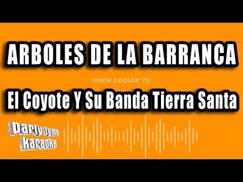 El Coyote Y Su Banda Tierra Santa - Arboles De La Barranca (Versión Karaoke)