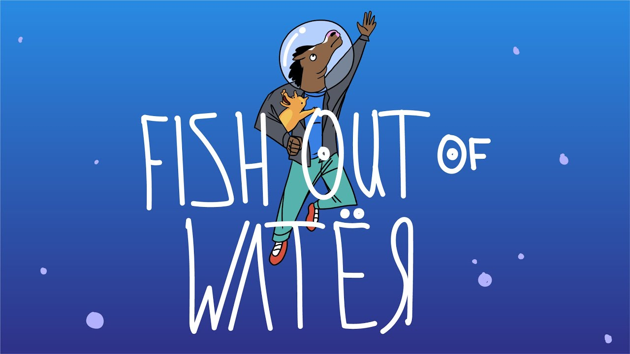 """""""Fish Out of Water"""" Explained 