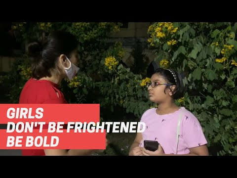 GIRLS | DON'T BE FRIGHTENED | BE BOLD