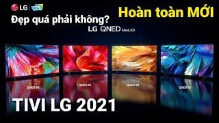 Smart TIVI LG 2021 hoàn toàn MỚI - Có gì đặc biệt hơn tivi SONY VÀ SAMSUNG