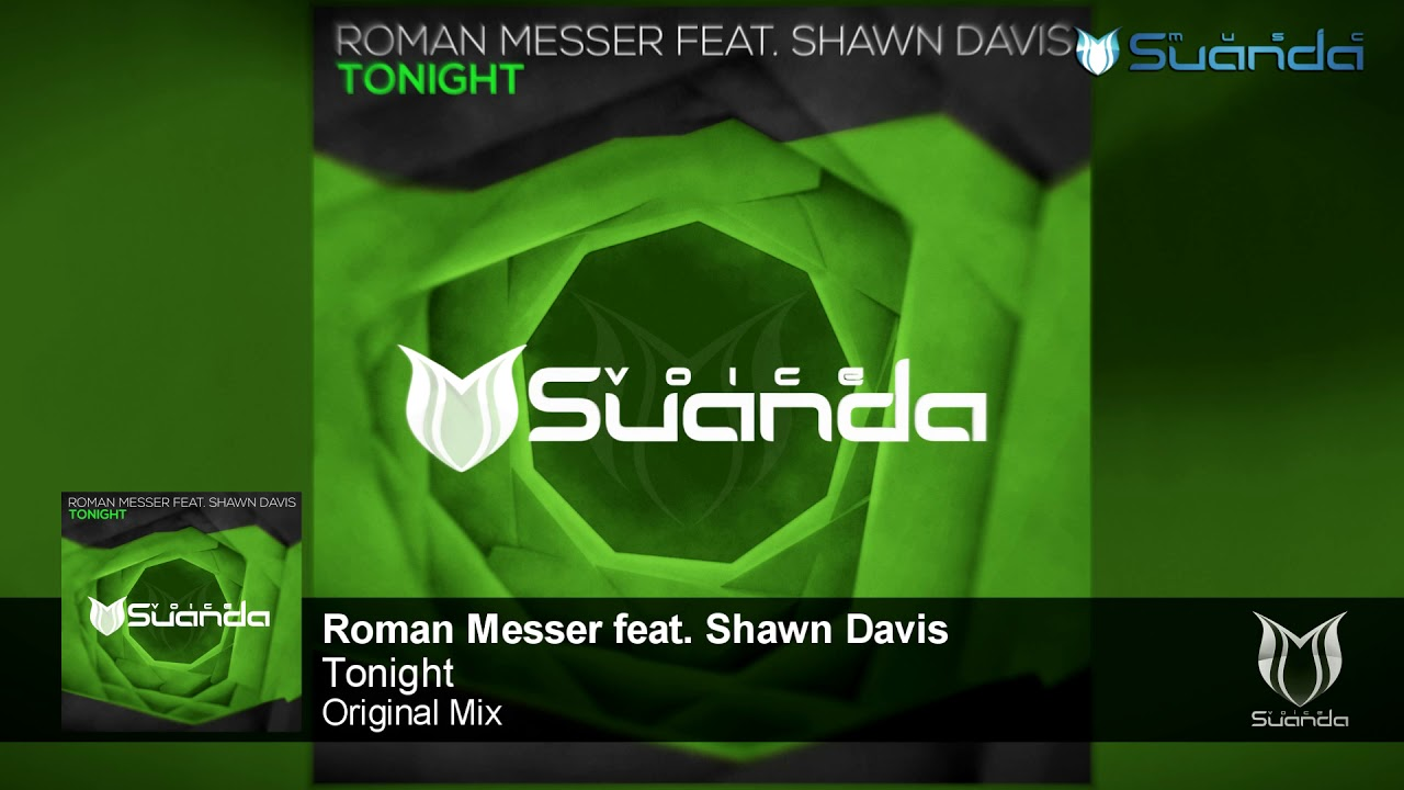 Roman Messer Feat Shawn Davis Tonight Original Mix Youtube