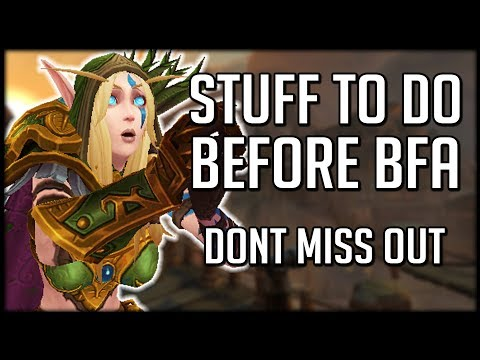 MOST IMPORTANT THINGS TO DO Before Battle for Azeroth Launches | WoW BFA