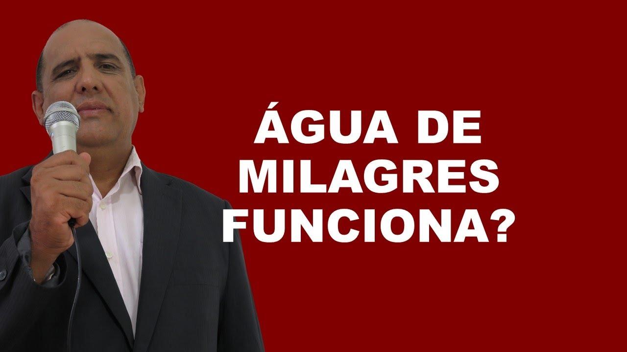 ÁGUA DE MILAGRES FUNCIONA?