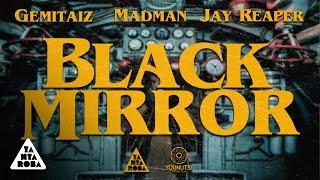 "GEMITAIZ & MADMAN feat. JAY REAPER - ""Black Mirror"""