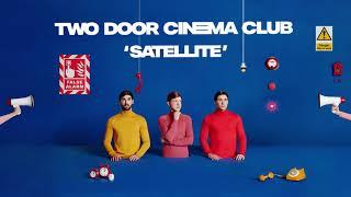 Two Door Cinema Club - Satellite (Official Audio)