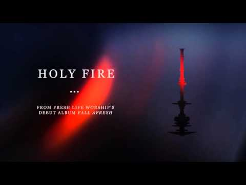Fresh Life Worship :: Holy Fire