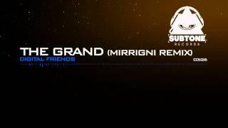 Digital Friends - The Grand (Mirrigni Remix)