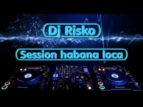 Dj Risko - Session Habana loca