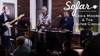 Eddie Moore & The Outer Circle - Time's A Wastin (Erykah Badu Cover) | Sofar NYC