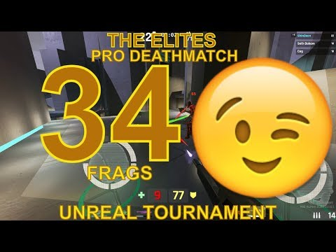 Unreal Tournament 2018 (35 Frags) The Elites   Deathmatch Pro   Gameplay