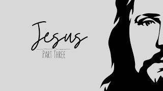 JESUS (Part 3) Encounter Service 9.23.20
