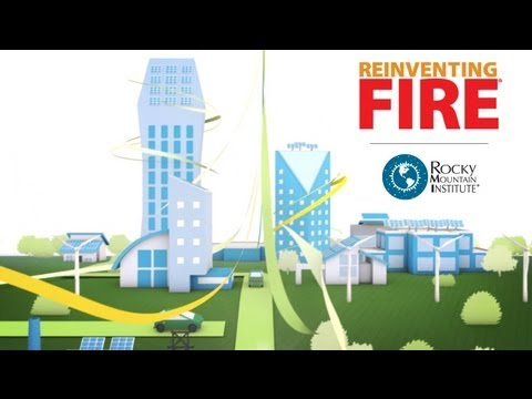 Reinvent Fire: Change Energy Use Forever