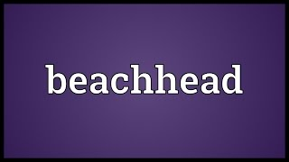 Beachhead Meaning