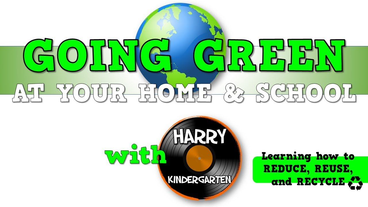 GOING GREEN @ your home & school *with Harry Kindergarten*  The PERFECT teaching tool for Earth Day!