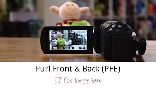 Purl Front and Back (PFB) Tutorial Video - The Loopy Ewe