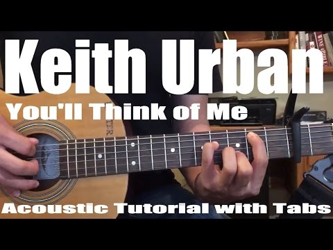 Keith Urban - You'll Think of Me (Guitar Lesson/Tutorial with Tabs)