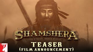 SHAMSHERA | Ranbir Kapoor In And As Shamshera | Film Announcement Teaser