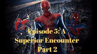 Spider-Man Infinite (The Series: ROBLOX) Episode 5: A Superior Encounter Part 2