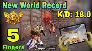 New World Record - KD 18.0 In King Of All Gun Mode | 5 Fingers No Gyro | Pubg Mobile