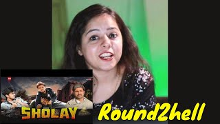 SHOLAY | Round2hell | R2h REACTION