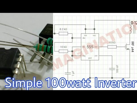 Simple 100 watts inverter using 555. - YouTube