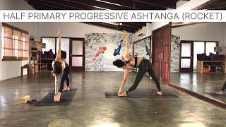 Half Primary Progressive Ashtanga (Rocket):A Yoga Practice with Sarah