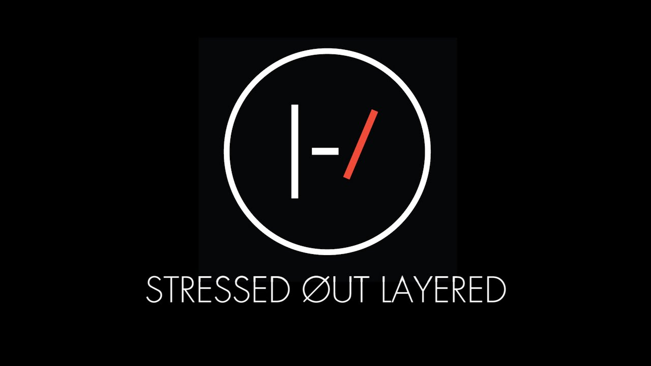 stressed out layered twenty one pilots youtube