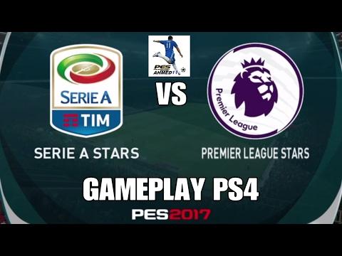 PES 2017 GAMEPLAY PS4 ( SERIE A STARS VS PREMIR LEAGUE STARS ) بيس17