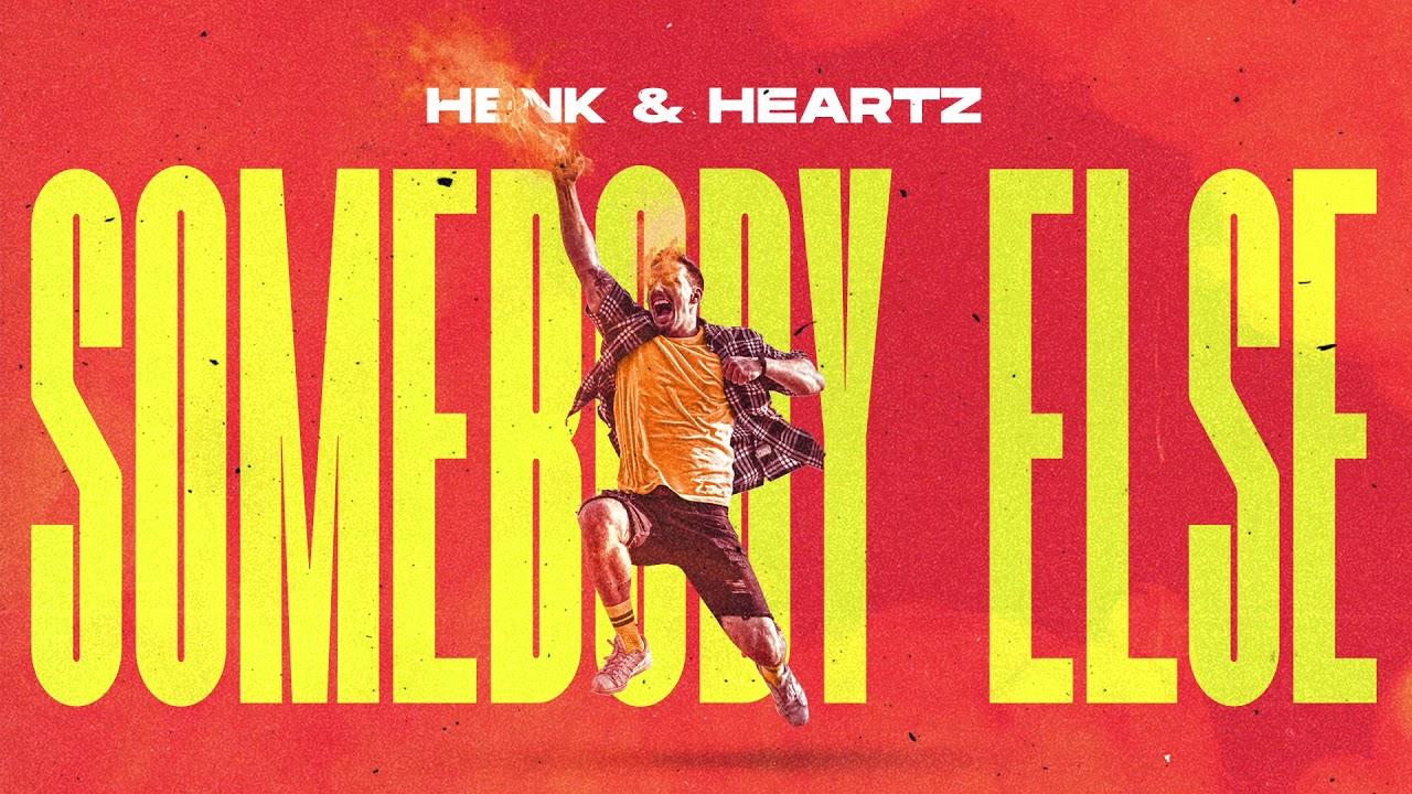 Henk, Heartz - Somebody Else