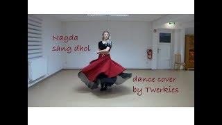 Nagada sang dhol dance cover by- Twerkies