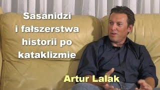 Sasanidzi i fałszerstwa historii po kataklizmie - Artur Lalak