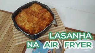 RECEITA: Lasanha na Air Fryer!!!