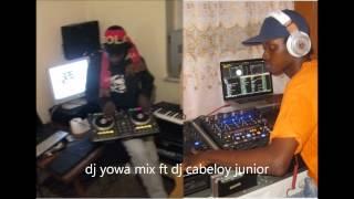dj yowa mix ft dj cabeloy junior brevemente studio mix  pro aprezenta muitas suprezas com batida rolate