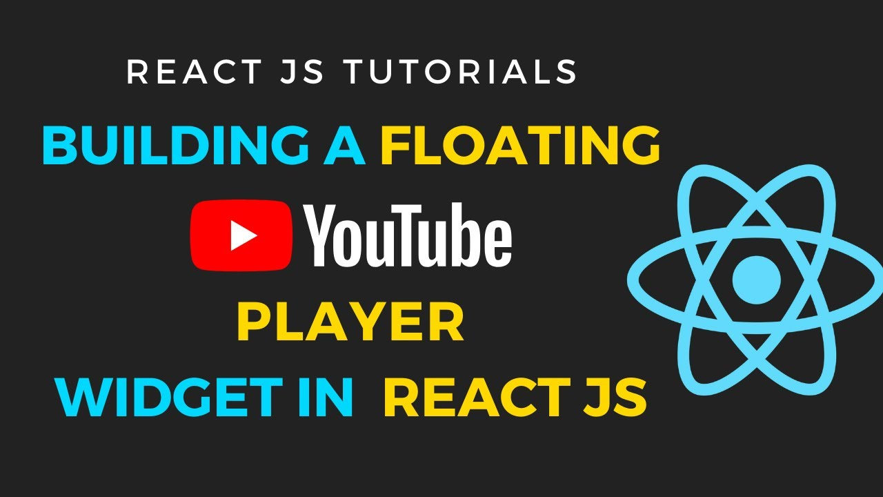 Building a Floating Youtube Player Widget in ReactJS   Embed Youtube Videos in ReactJS