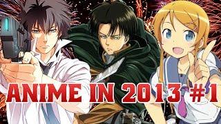 AZ: Anime in 2013 Part 1